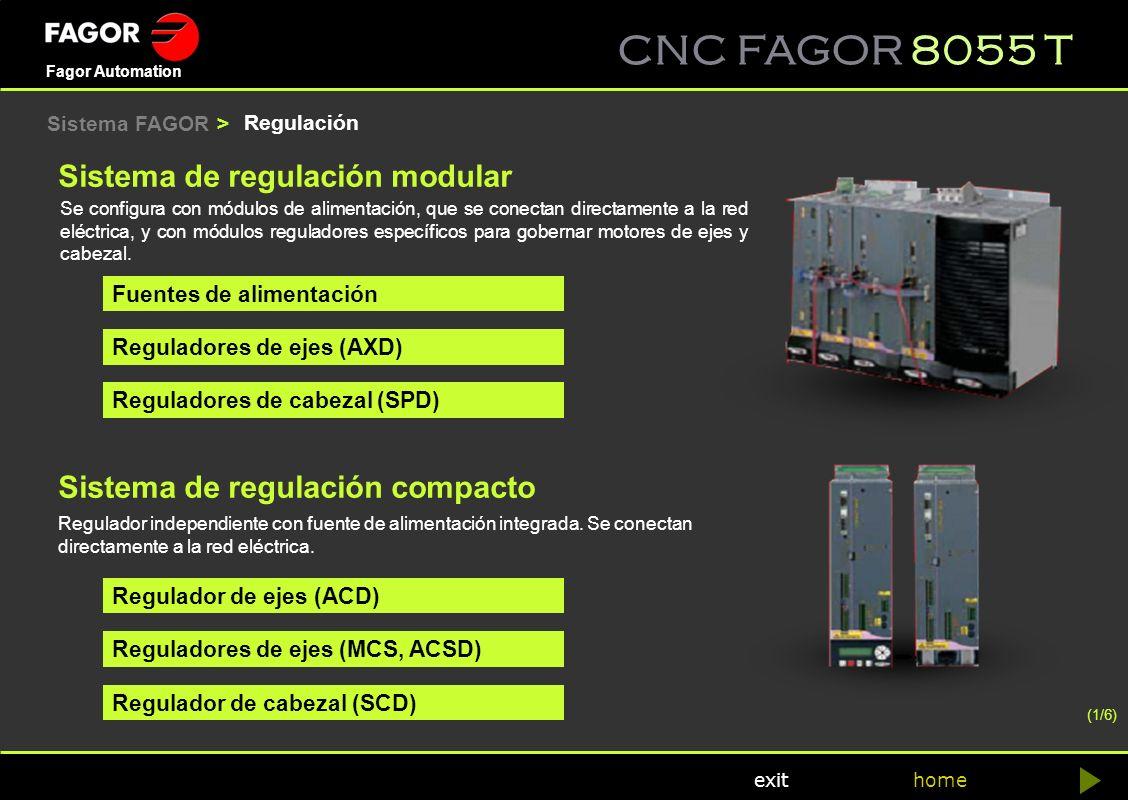 CNC FAGOR 8055 T home Fagor Automation exit Regulación Sistema FAGOR > Se configura con módulos de alimentación, que se conectan directamente a la red