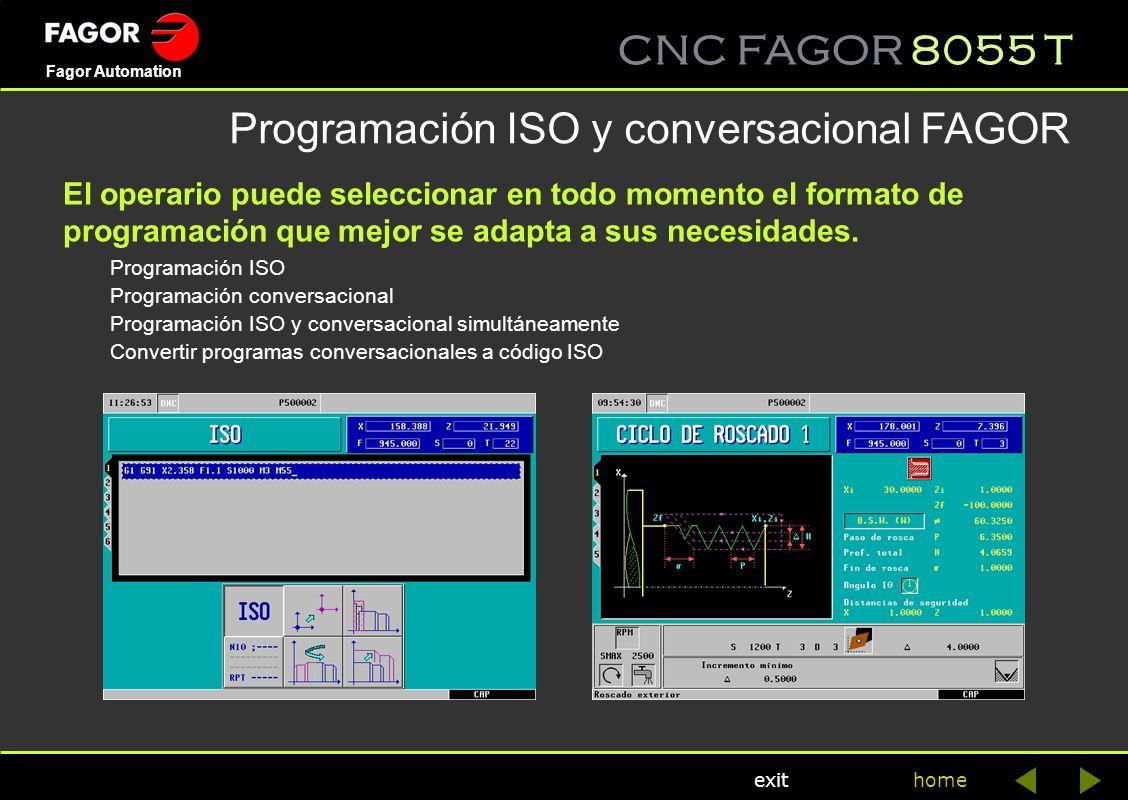 CNC FAGOR 8055 T home Fagor Automation exit El operario puede seleccionar en todo momento el formato de programación que mejor se adapta a sus necesid