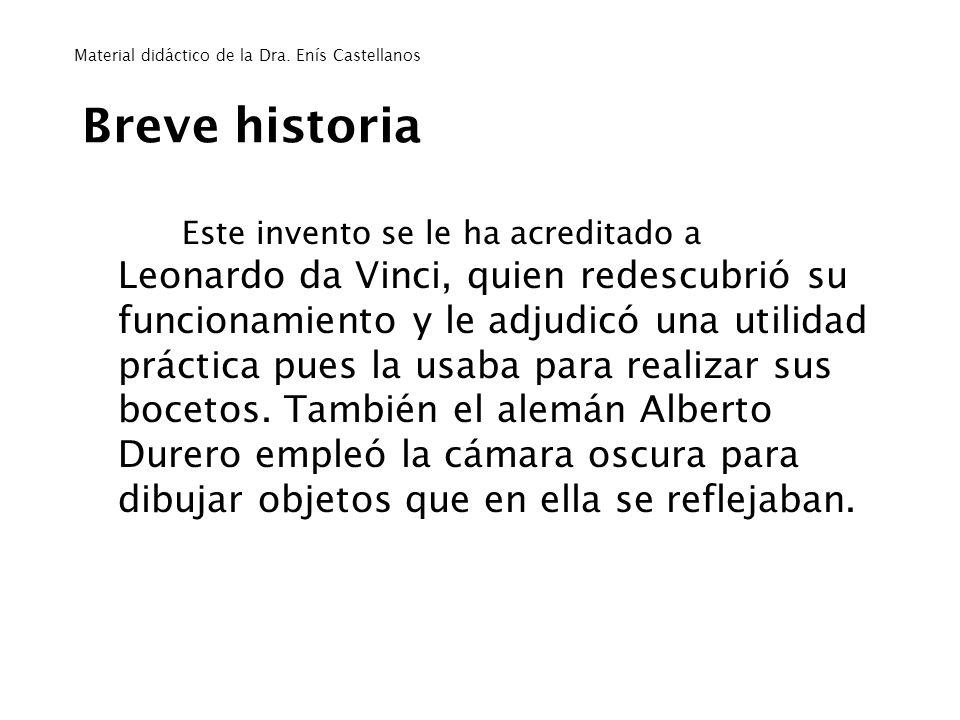 Breve historia Este invento se le ha acreditado a Leonardo da Vinci, quien redescubrió su funcionamiento y le adjudicó una utilidad práctica pues la u