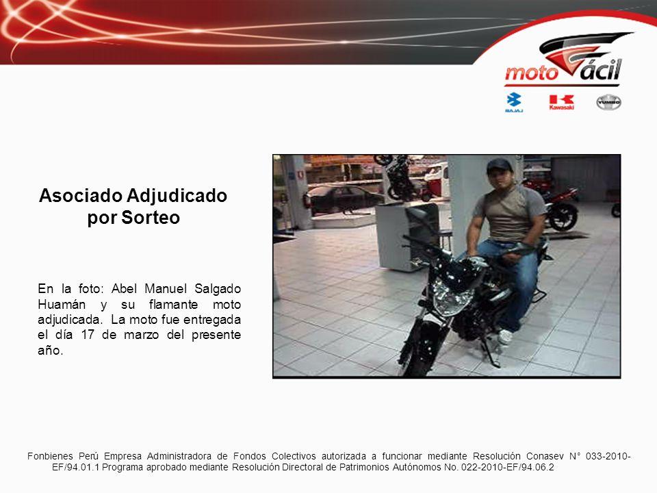 Asociado Adjudicado por Sorteo En la foto: Abel Manuel Salgado Huamán y su flamante moto adjudicada. La moto fue entregada el día 17 de marzo del pres