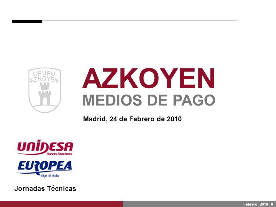 Febrero 2010 0 AZKOYEN MEDIOS DE PAGO Madrid, 24 de Febrero de 2010 Jornadas Técnicas