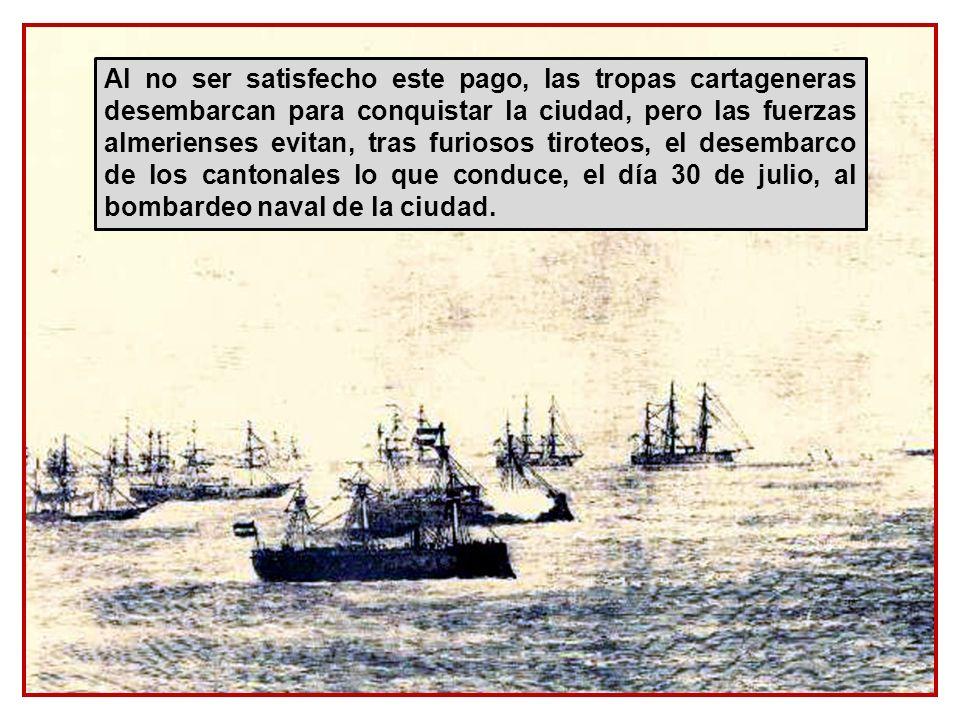 El 29 de Julio, las fragatas cantonales fondean en aguas de la capital almeriense, exigiendo la evacuación de las fuerzas militares, la proclamación d