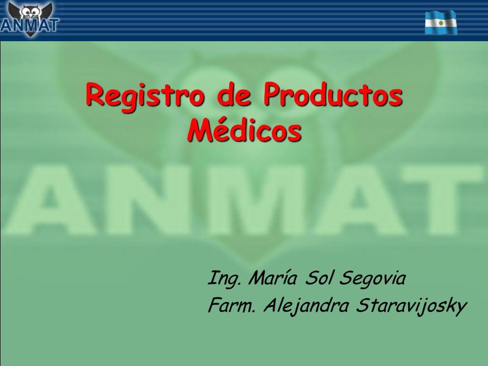 Registro de Productos Médicos Ing. María Sol Segovia Farm. Alejandra Staravijosky