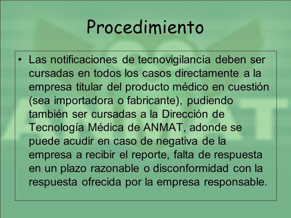 Procedimiento Las notificaciones de tecnovigilancia deben ser cursadas en todos los casos directamente a la empresa titular del producto médico en cue