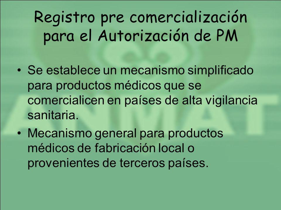 Registro pre comercialización para el Autorización de PM Se establece un mecanismo simplificado para productos médicos que se comercialicen en países