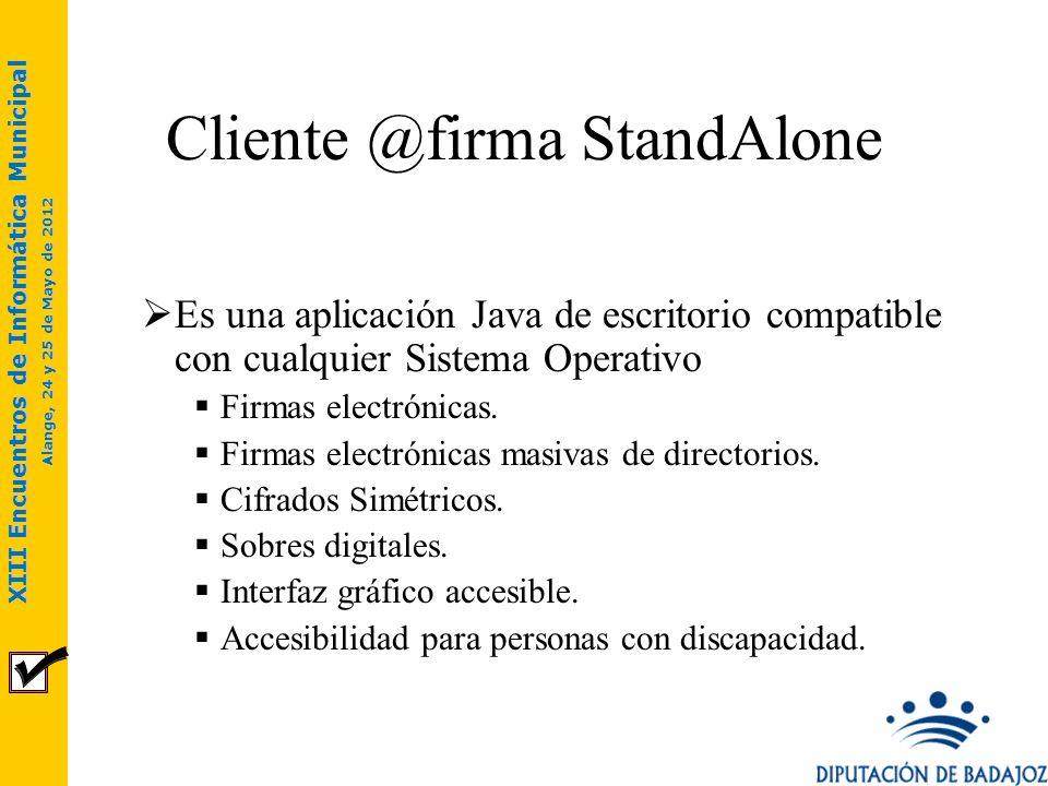 XIII Encuentros de Informática Municipal Alange, 24 y 25 de Mayo de 2012 Cliente @firma StandAlone Multifirma Finalidad: Agregar nuevos firmantes a firmas ya existentes.