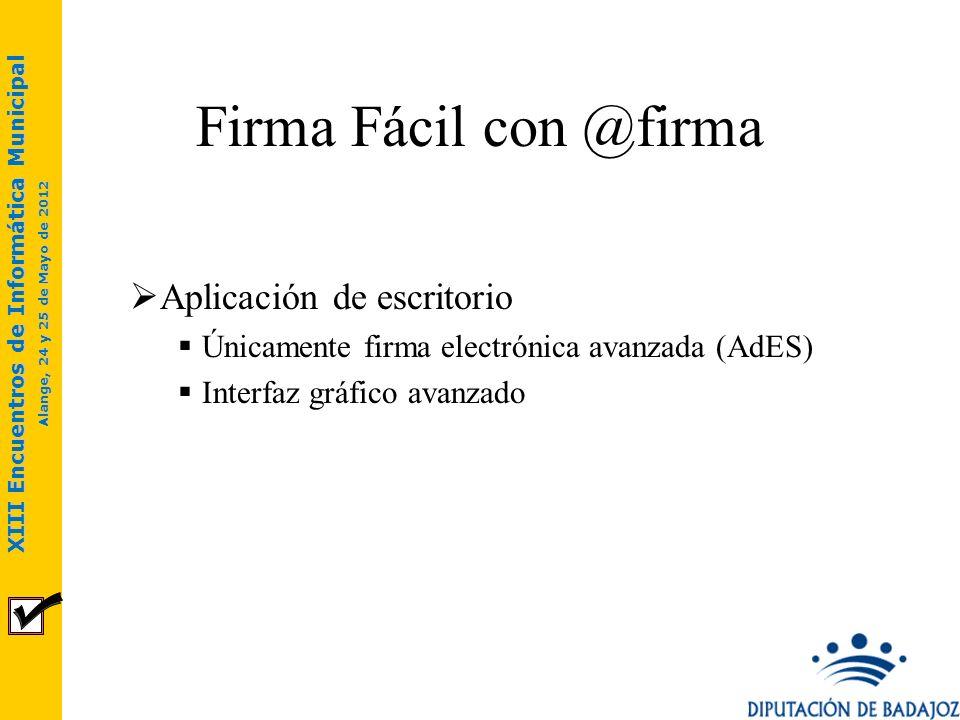XIII Encuentros de Informática Municipal Alange, 24 y 25 de Mayo de 2012 Cliente @firma StandAlone Multifirma (II) Cofirmas Fichero original que se va a firmar.
