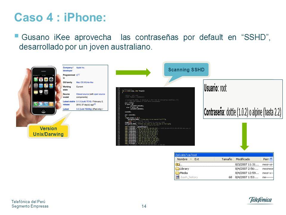 Telefónica del Perú Segmento Empresas 14 Caso 4 : iPhone: Gusano iKee aprovecha las contraseñas por default en SSHD, desarrollado por un joven australiano.