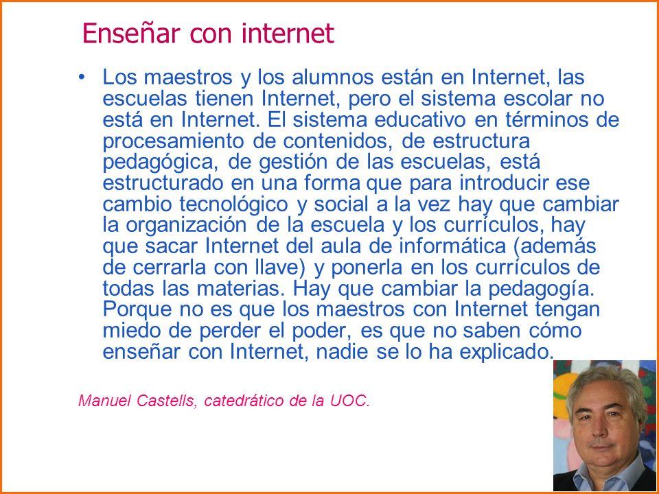 Los maestros y los alumnos están en Internet, las escuelas tienen Internet, pero el sistema escolar no está en Internet. El sistema educativo en térmi