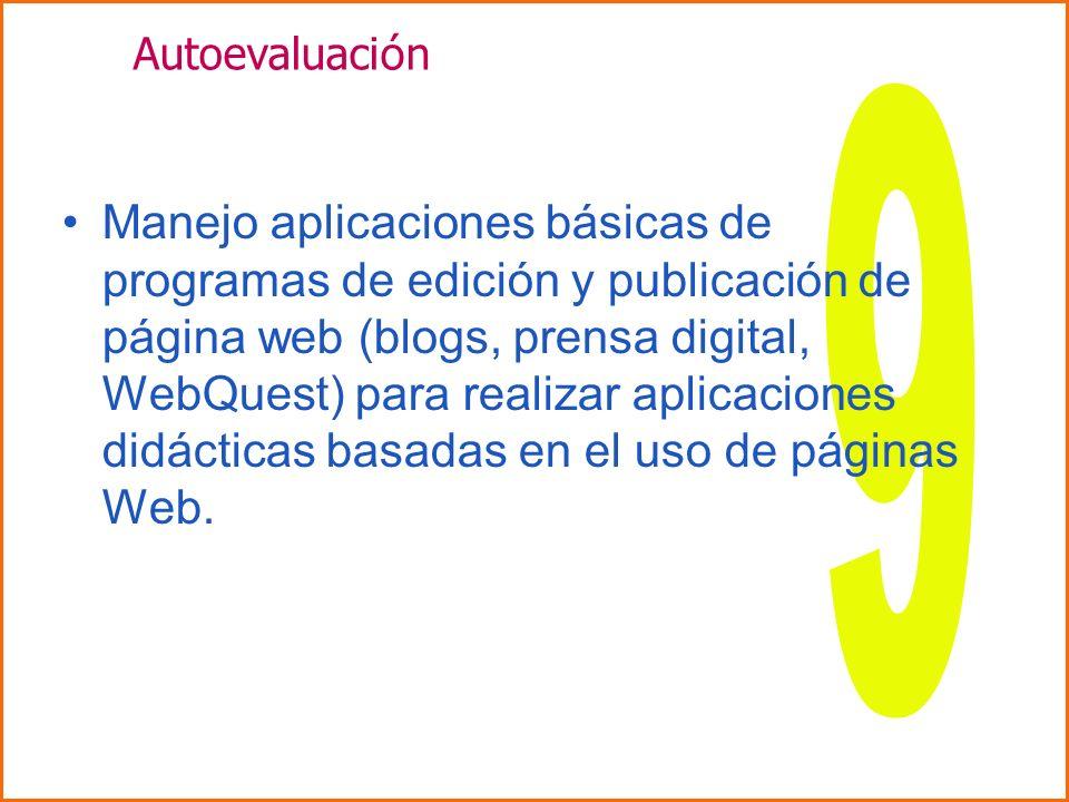 Manejo aplicaciones básicas de programas de edición y publicación de página web (blogs, prensa digital, WebQuest) para realizar aplicaciones didáctica