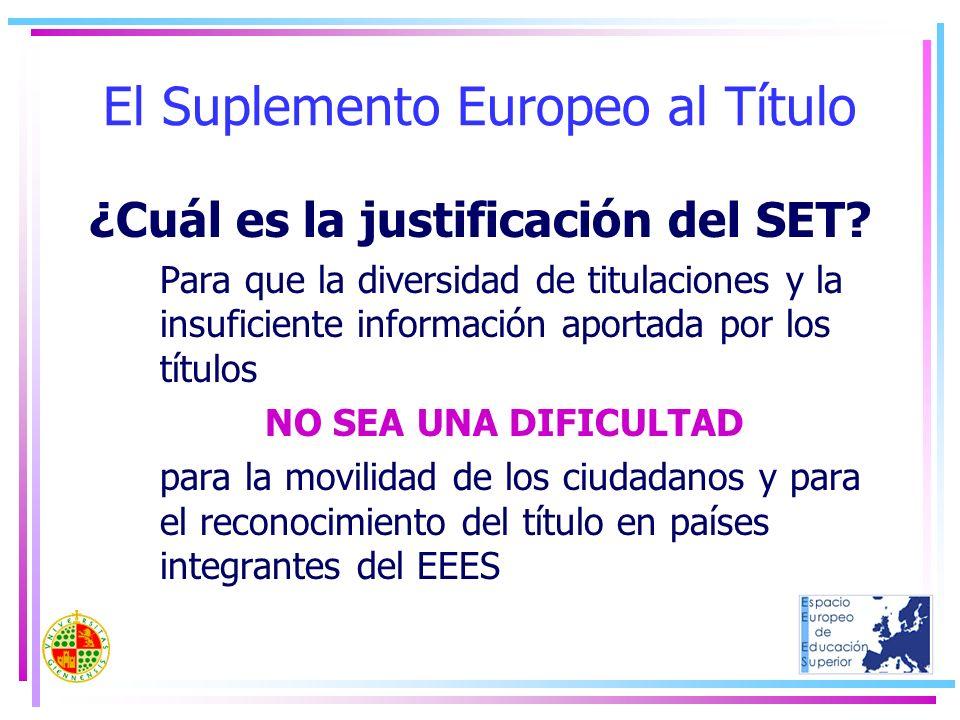 El Suplemento Europeo al Título ¿Cuál es la justificación del SET? Para que la diversidad de titulaciones y la insuficiente información aportada por l