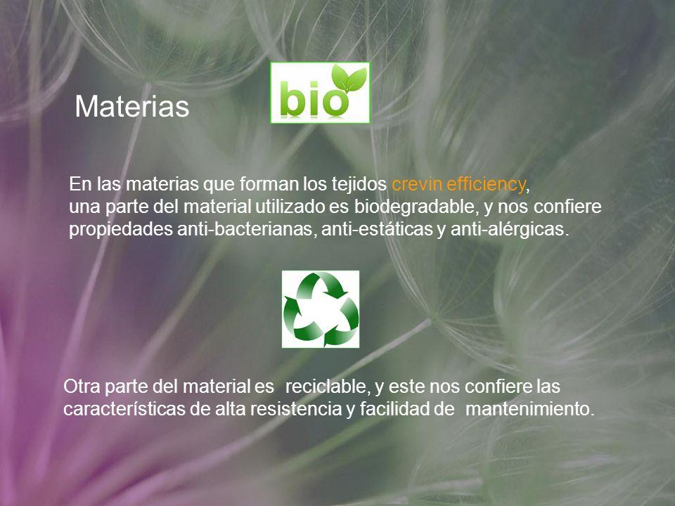 Materias En las materias que forman los tejidos crevin efficiency, una parte del material utilizado es biodegradable, y nos confiere propiedades anti-