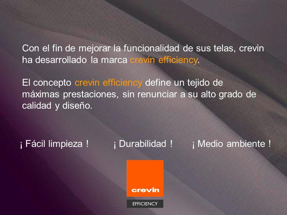 Con el fin de mejorar la funcionalidad de sus telas, crevin ha desarrollado la marca crevin efficiency. El concepto crevin efficiency define un tejido