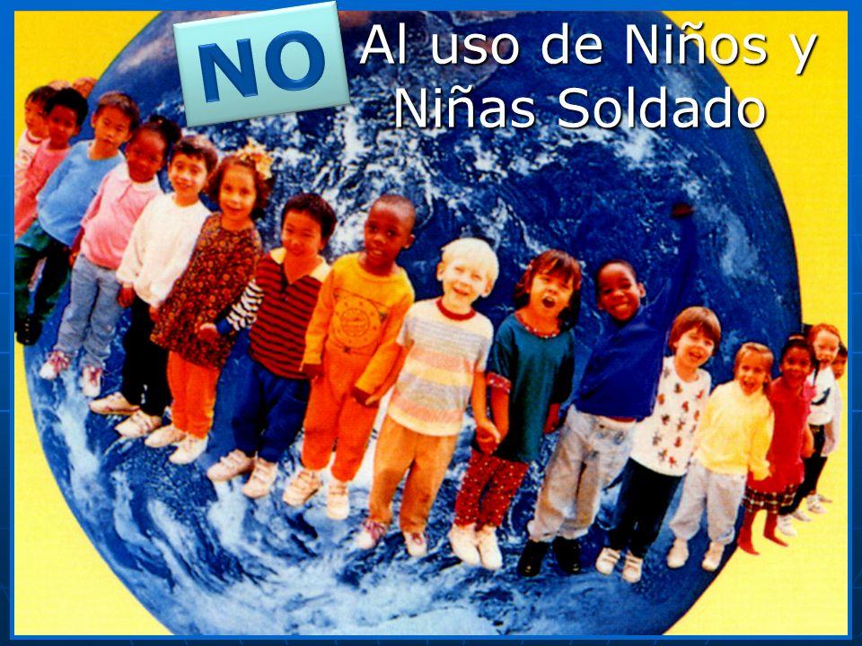 Al uso de Niños y Niñas Soldado
