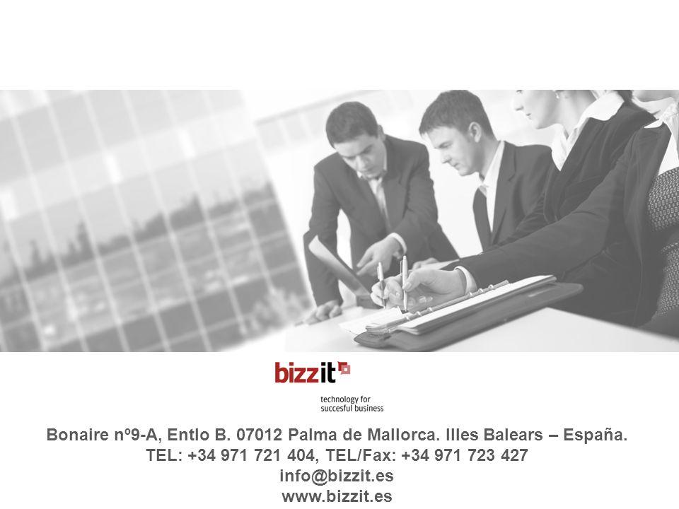Bonaire nº9-A, Entlo B. 07012 Palma de Mallorca. Illes Balears – España. TEL: +34 971 721 404, TEL/Fax: +34 971 723 427 info@bizzit.es www.bizzit.es
