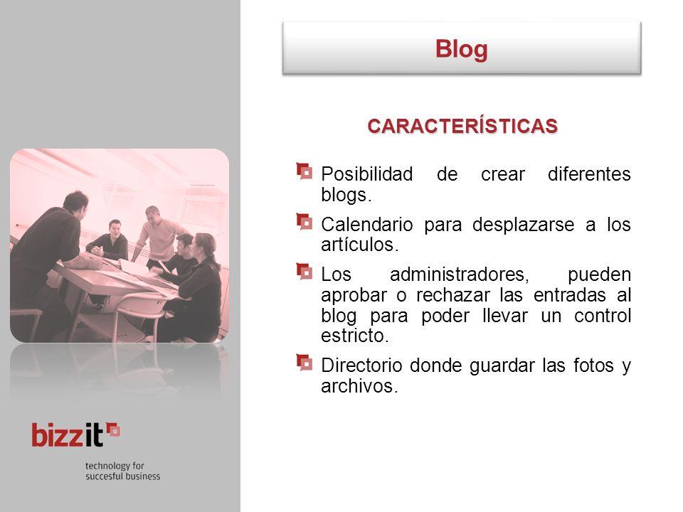 Blog CARACTERÍSTICAS Posibilidad de crear diferentes blogs. Calendario para desplazarse a los artículos. Los administradores, pueden aprobar o rechaza
