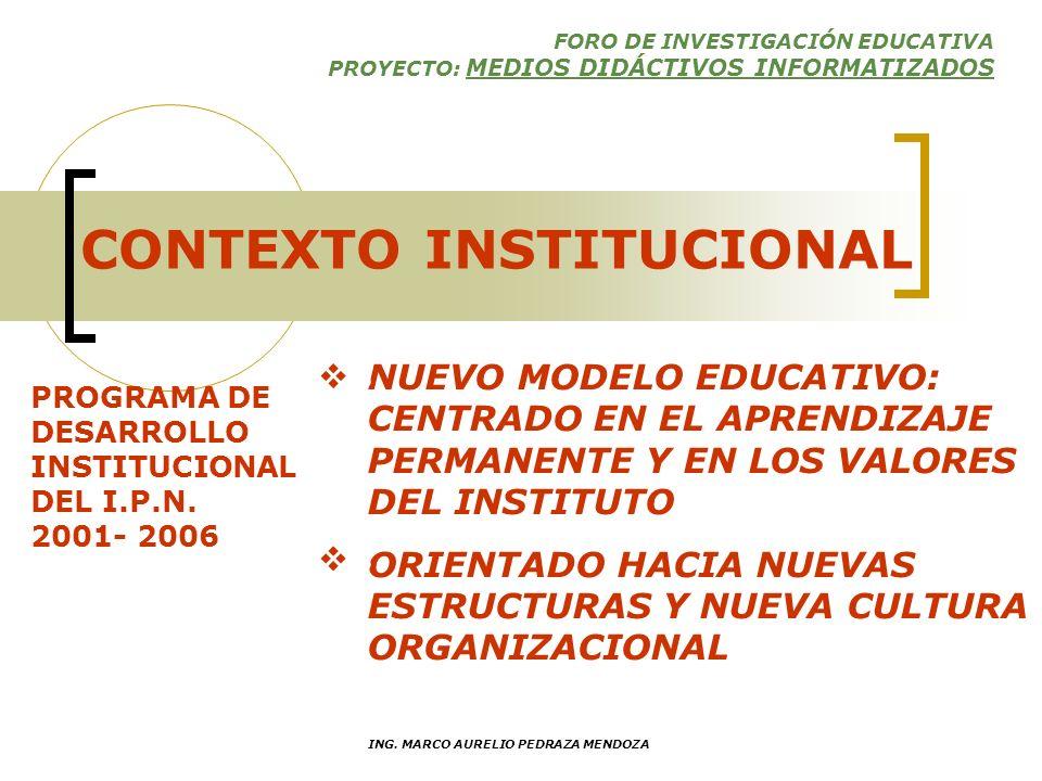 FORO DE INVESTIGACIÓN EDUCATIVA PROYECTO: MEDIOS DIDÁCTIVOS INFORMATIZADOS ING.