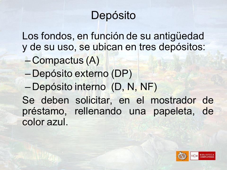 Depósito Los fondos, en función de su antigüedad y de su uso, se ubican en tres depósitos: –Compactus (A) –Depósito externo (DP) –Depósito interno (D,