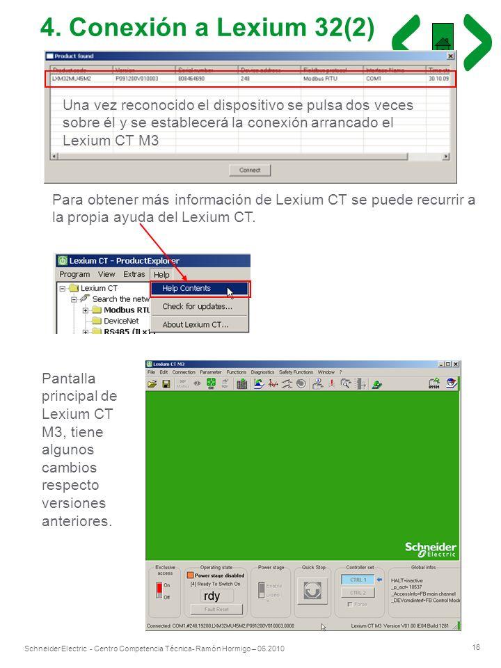 16 Schneider Electric - Centro Competencia Técnica- Ramón Hormigo – 06.2010 Una vez reconocido el dispositivo se pulsa dos veces sobre él y se estable