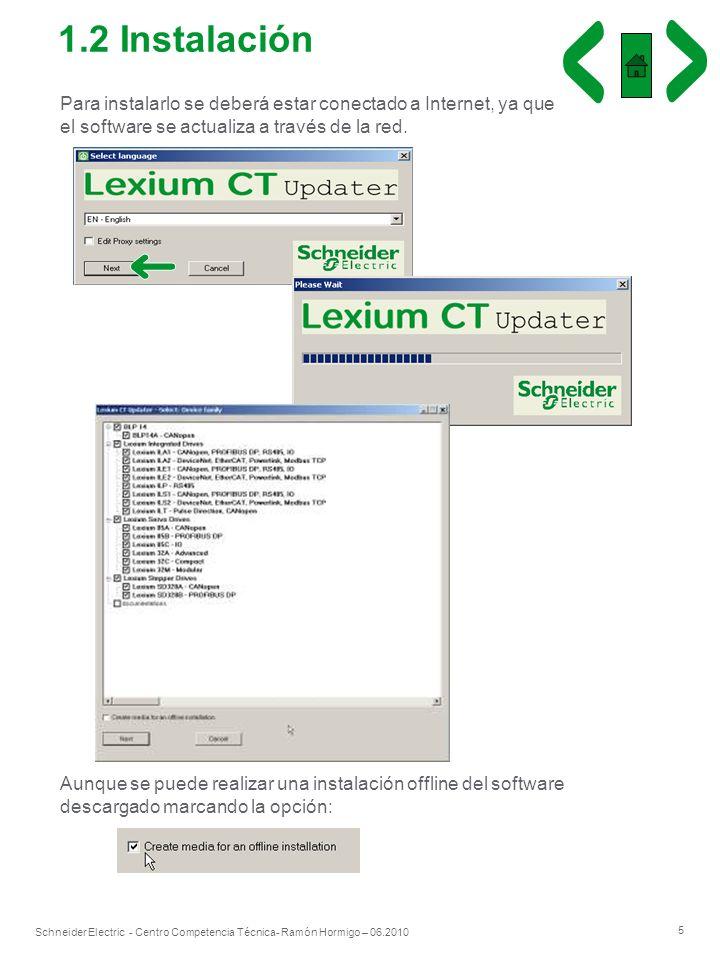 5 Schneider Electric - Centro Competencia Técnica- Ramón Hormigo – 06.2010 Para instalarlo se deberá estar conectado a Internet, ya que el software se