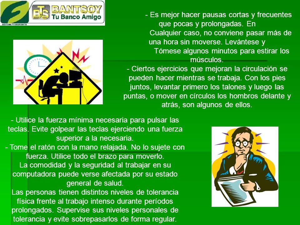 HÁBITOS DE TRABAJO Y EJERCICIOS SALUDABLES La colocación del mobiliario, los equipos de la oficina y la iluminación no son los únicos factores que det