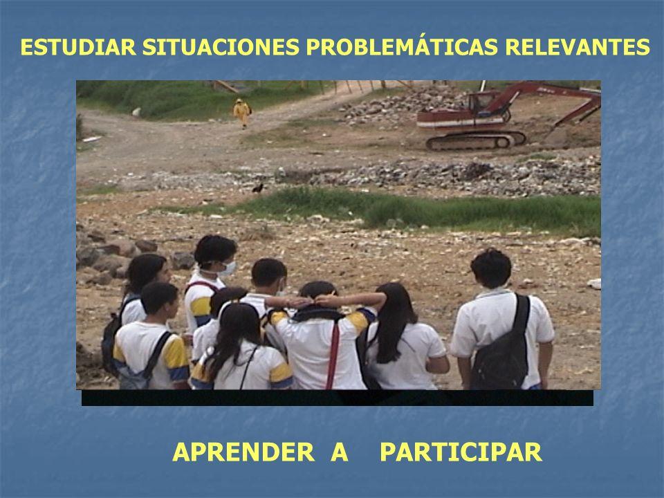 ESTUDIAR SITUACIONES PROBLEMÁTICAS RELEVANTES APRENDER A PARTICIPAR