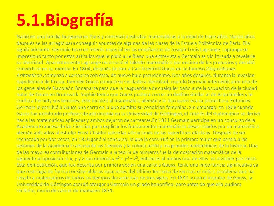 5.1.Biografía Nació en una familia burguesa en París y comenzó a estudiar matemáticas a la edad de trece años. Varios años después se las arregló para