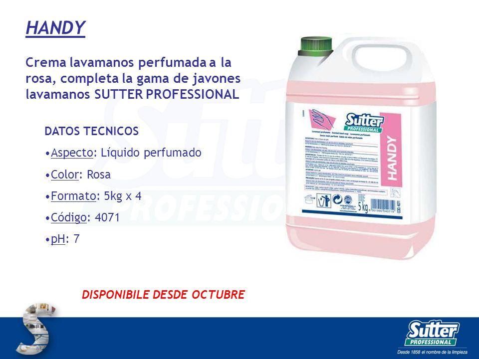Crema lavamanos perfumada a la rosa, completa la gama de javones lavamanos SUTTER PROFESSIONAL HANDY DISPONIBILE DESDE OCTUBRE DATOS TECNICOS Aspecto: