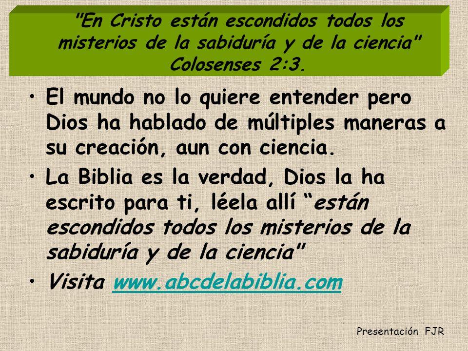 En Cristo están escondidos todos los misterios de la sabiduría y de la ciencia Colosenses 2:3.