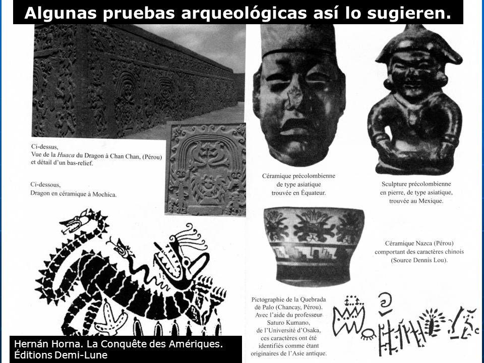 109 Algunas pruebas arqueológicas así lo sugieren. Hernán Horna. La Conquête des Amériques. Éditions Demi-Lune