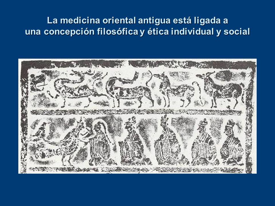 La medicina oriental antigua está ligada a una concepción filosófica y ética individual y social