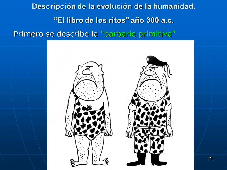 164 Descripción de la evolución de la humanidad. El libro de los ritos