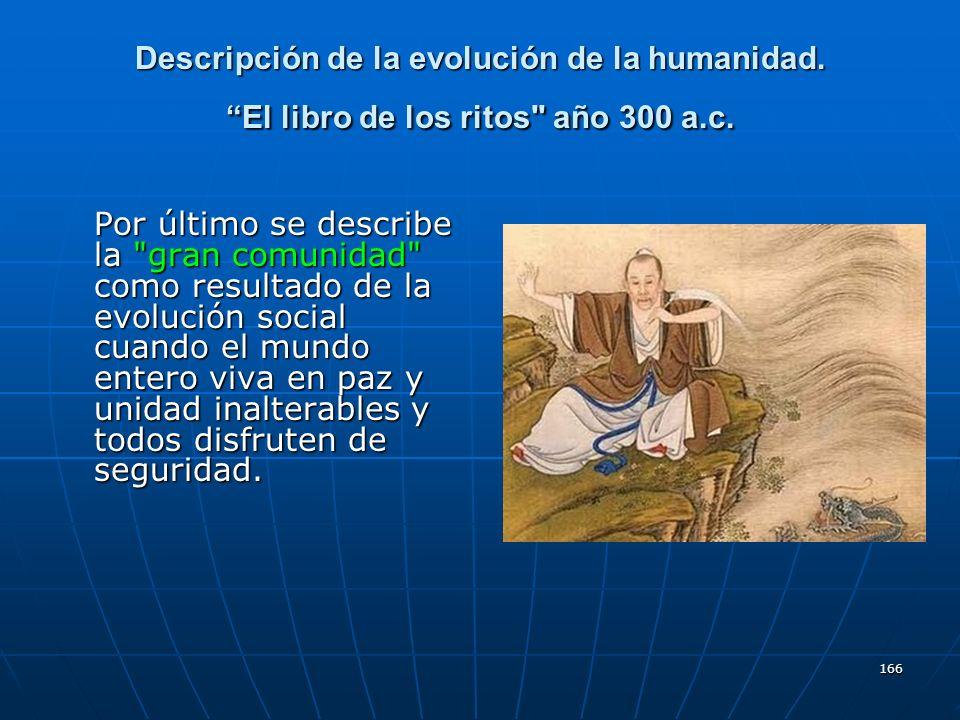 166 Descripción de la evolución de la humanidad. El libro de los ritos