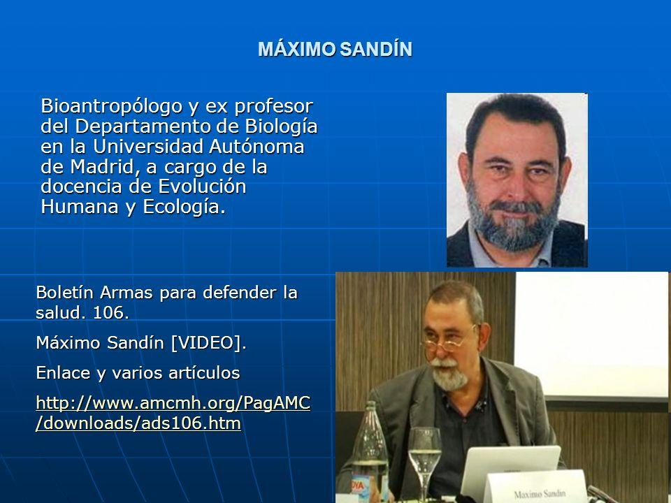 29 MÁXIMO SANDÍN Bioantropólogo y ex profesor del Departamento de Biología en la Universidad Autónoma de Madrid, a cargo de la docencia de Evolución H