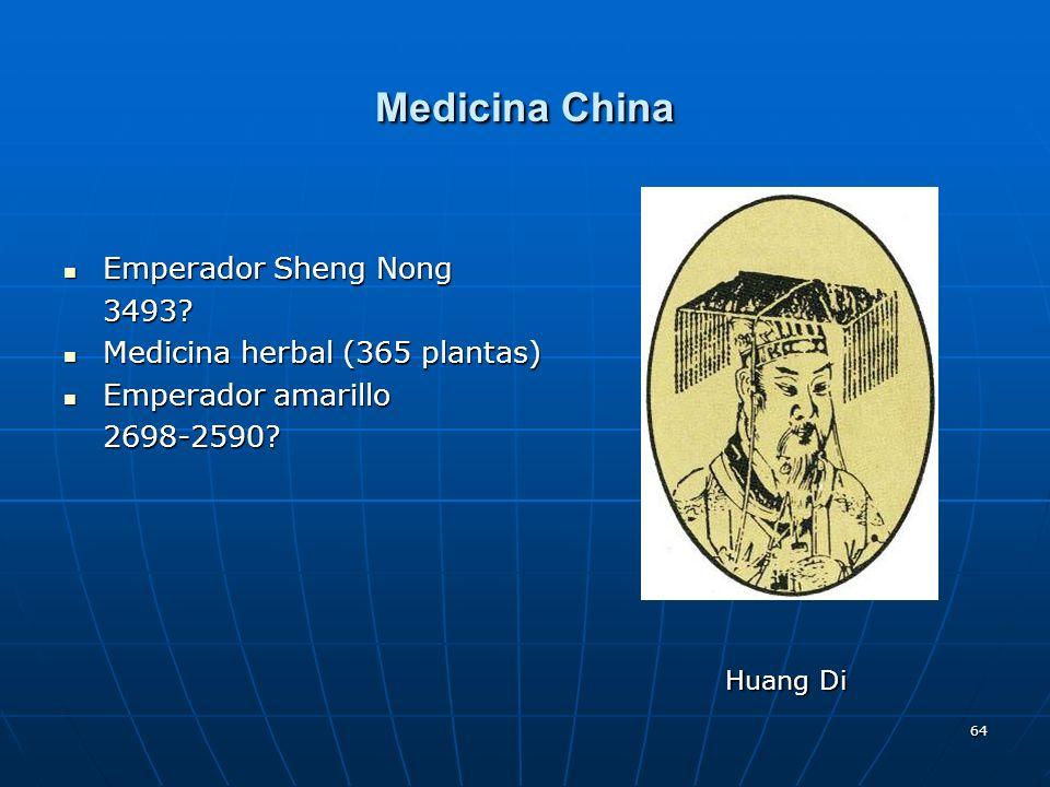 64 Medicina China Emperador Sheng Nong Emperador Sheng Nong3493? Medicina herbal (365 plantas) Medicina herbal (365 plantas) Emperador amarillo Empera