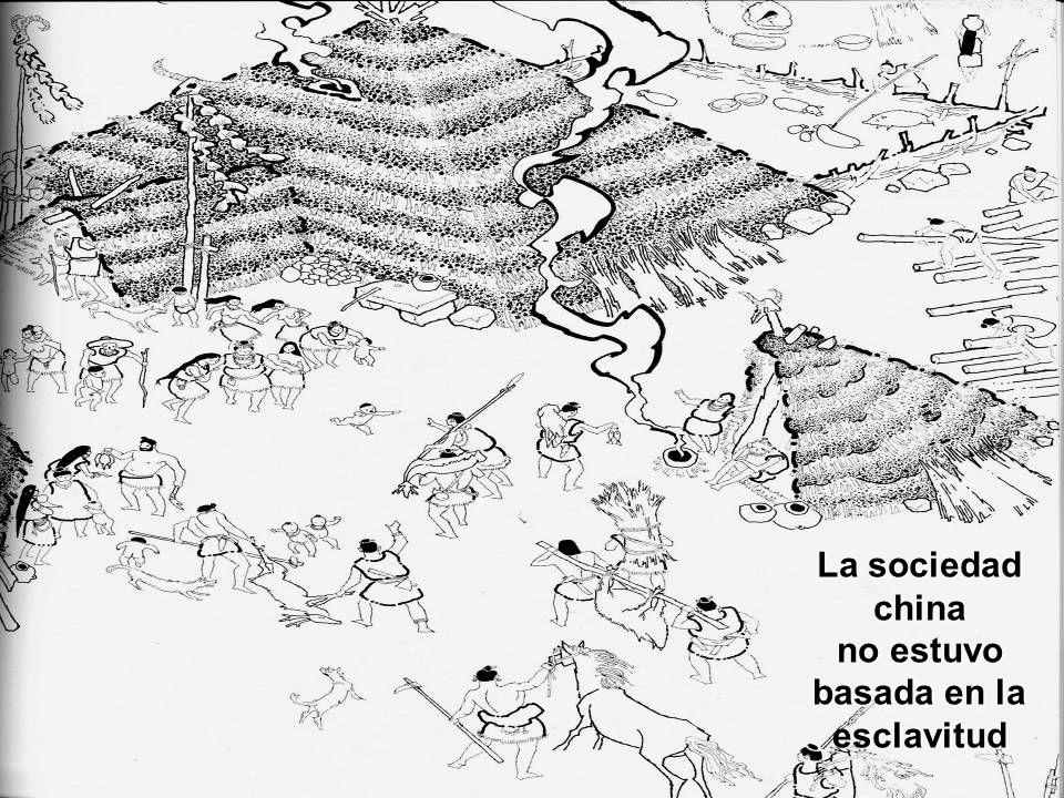 92 La sociedad china no estuvo basada en la esclavitud