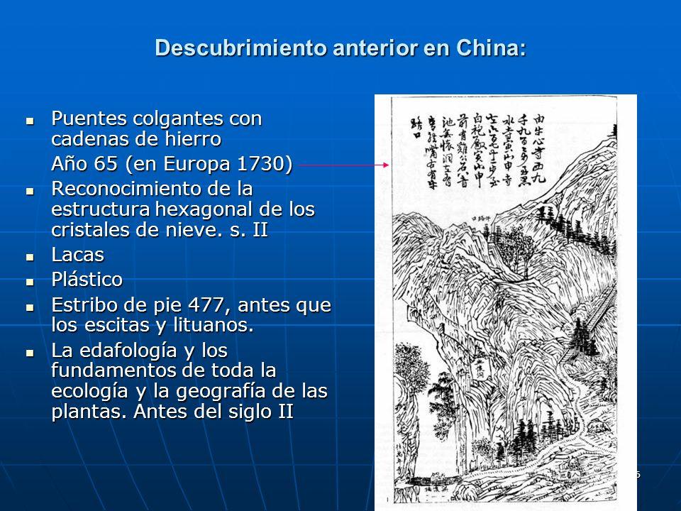 96 Descubrimiento anterior en China: Puentes colgantes con cadenas de hierro Puentes colgantes con cadenas de hierro Año 65 (en Europa 1730) Reconocim