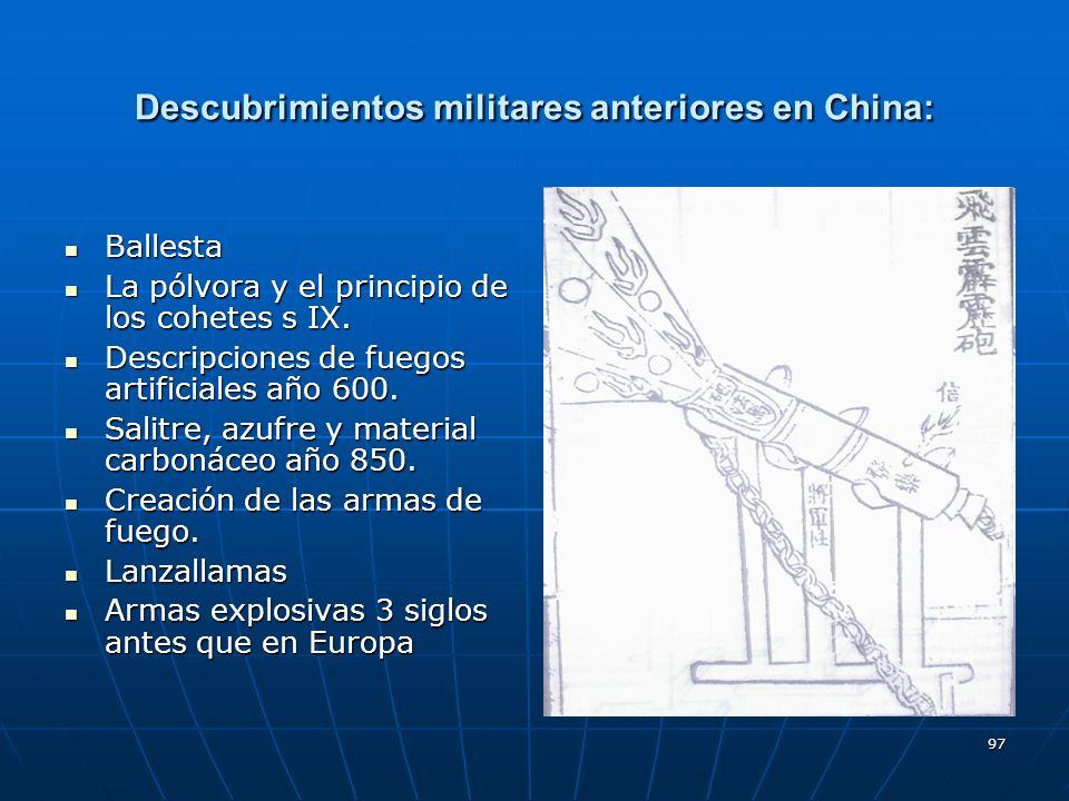 97 Descubrimientos militares anteriores en China: Ballesta Ballesta La pólvora y el principio de los cohetes s IX. La pólvora y el principio de los co