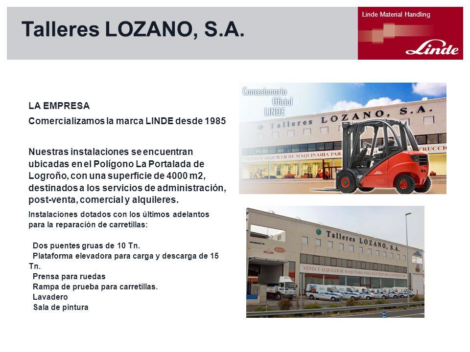 Linde Material Handling LA EMPRESA Comercializamos la marca LINDE desde 1985 Nuestras instalaciones se encuentran ubicadas en el Polígono La Portalada