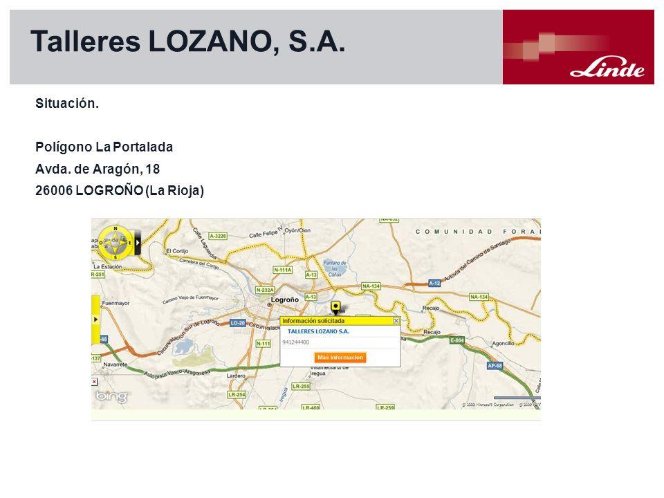 Linde Material Handling Situación. Polígono La Portalada Avda. de Aragón, 18 26006 LOGROÑO (La Rioja) Talleres LOZANO, S.A.