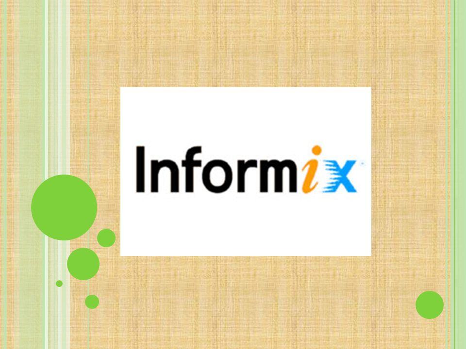 I NFORMIX SQL Proporciona la velocidad, potencia y seguridad necesarias para aplicaciones de bases de datos grandes y pequeñas Informix SQL presenta una suite de cinco herramientas de desarrollo de aplicaciones, incluido un editor de esquemas, un generador de menús, un editor de SQL, un generador de formularios y un editor de informes.
