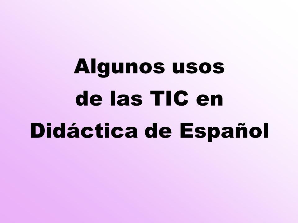 Algunos usos de las TIC en Didáctica de Español