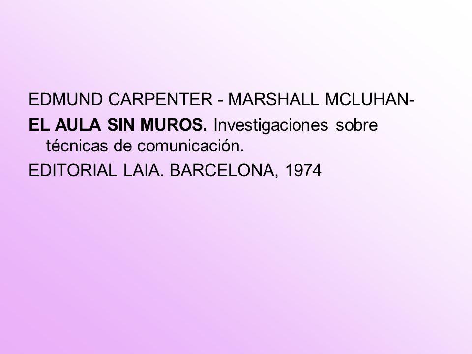 EDMUND CARPENTER - MARSHALL MCLUHAN- EL AULA SIN MUROS.