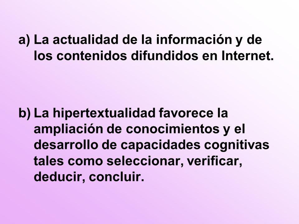 a)La actualidad de la información y de los contenidos difundidos en Internet.
