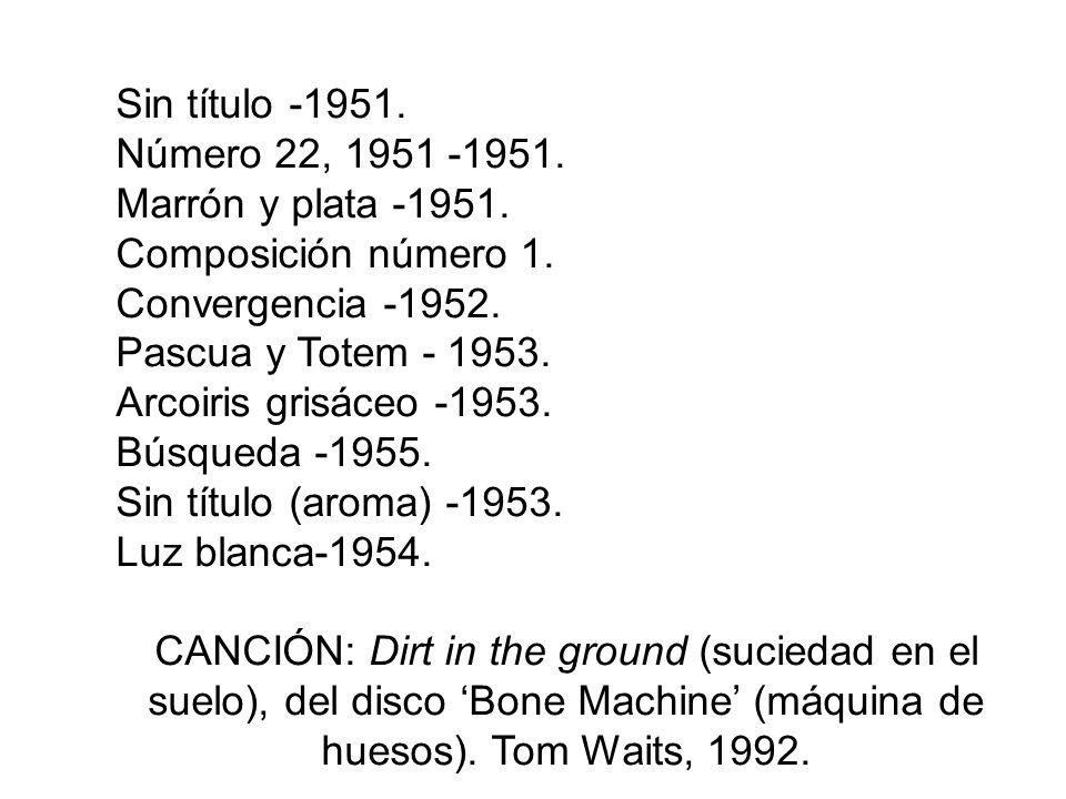 Número 4, 1948, gris y rojo -1948. El caballo de madera -1948. Número 1A -1948. Cut out -1948-50. Número cinco -1948. Fuera de la telaraña, número 7 -