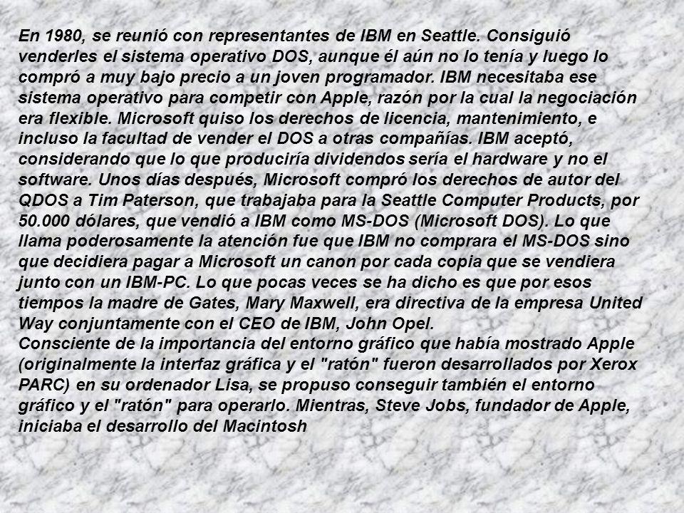 En 1980, se reunió con representantes de IBM en Seattle. Consiguió venderles el sistema operativo DOS, aunque él aún no lo tenía y luego lo compró a m