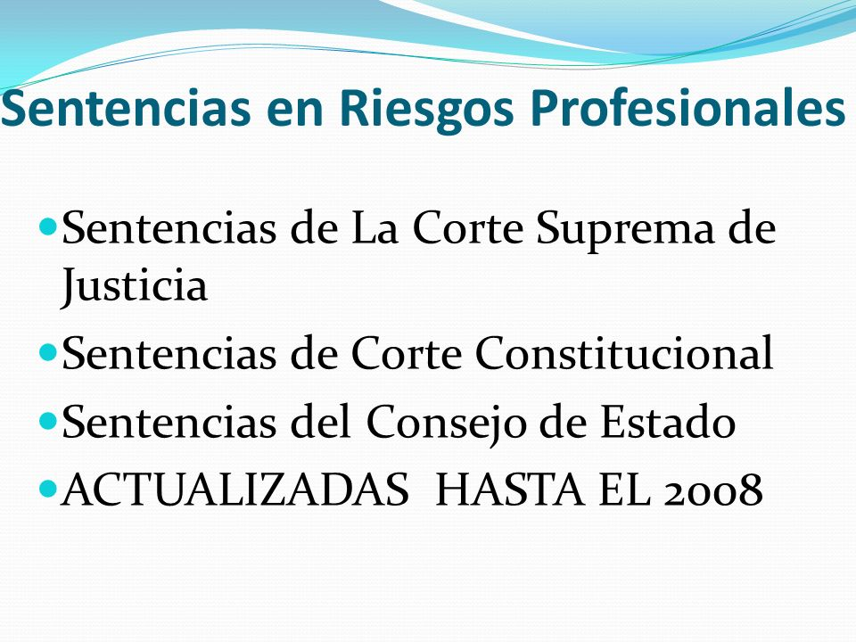 Sentencias en Riesgos Profesionales Sentencias de La Corte Suprema de Justicia Sentencias de Corte Constitucional Sentencias del Consejo de Estado ACT