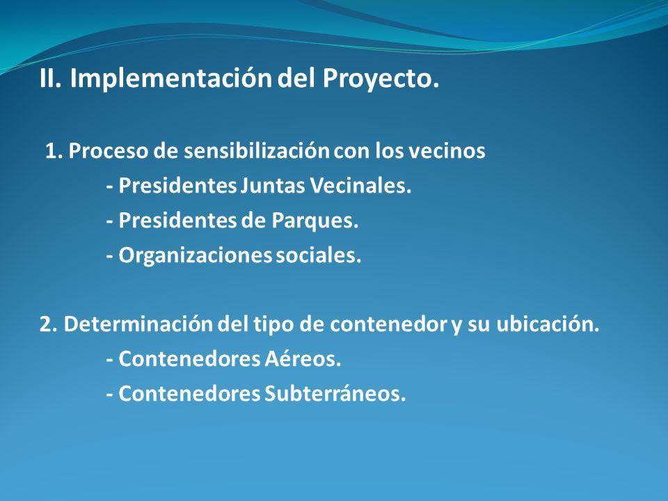 II. Implementación del Proyecto. 1. Proceso de sensibilización con los vecinos - Presidentes Juntas Vecinales. - Presidentes de Parques. - Organizacio