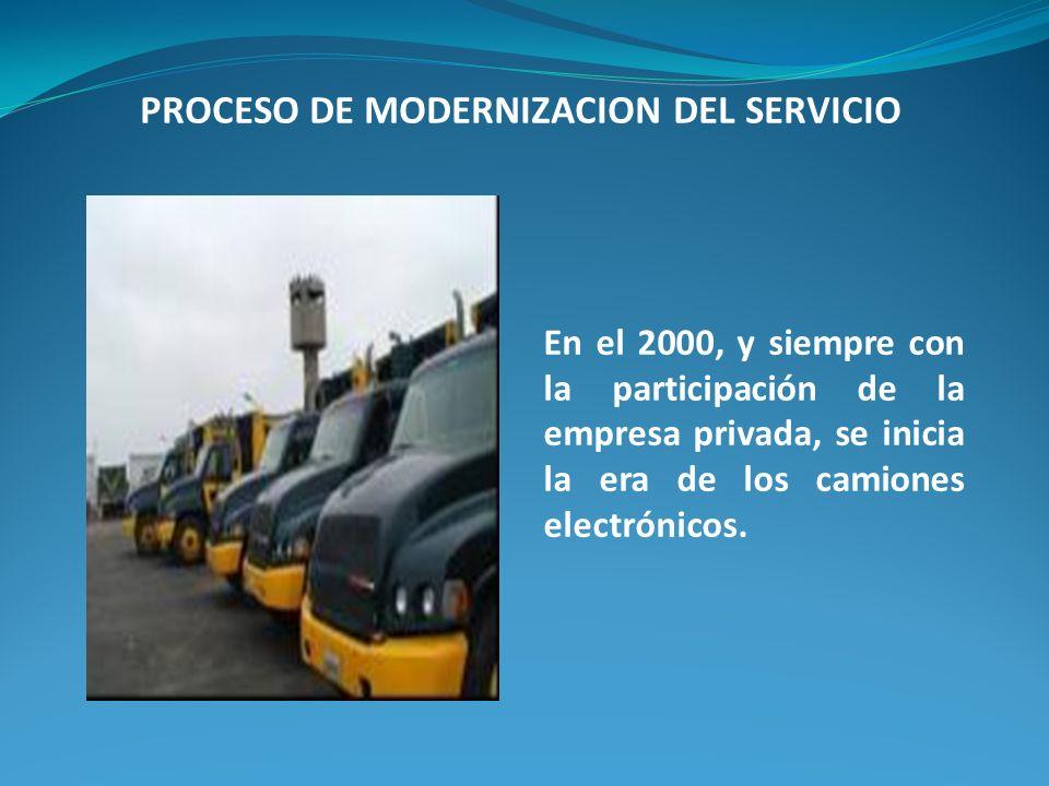 En el 2000, y siempre con la participación de la empresa privada, se inicia la era de los camiones electrónicos. PROCESO DE MODERNIZACION DEL SERVICIO