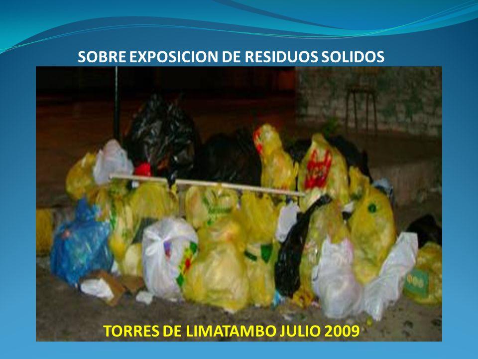 SOBRE EXPOSICION DE RESIDUOS SOLIDOS TORRES DE LIMATAMBO JULIO 2009